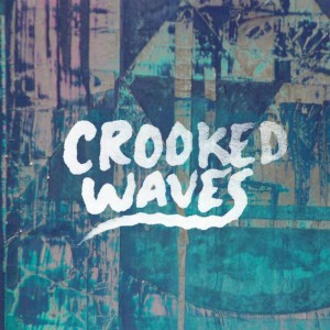 Crooked Waves cover