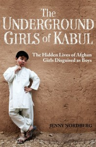 Book Cover: The Underground Girls of Kabul By Jenny Nordberg; Published by Hachette India; Pages 350; Pp: Rs 399